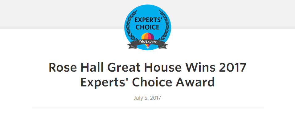 Rose Hall Great House Wins 2017 Experts' Choice Award